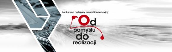 """""""Od pomysłu do realizacji"""" – konkurs na innowacyjny projekt"""